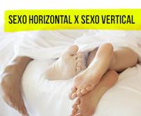 Sexo horizontal X sexo vertical: pra onde tá indo teu tesão?